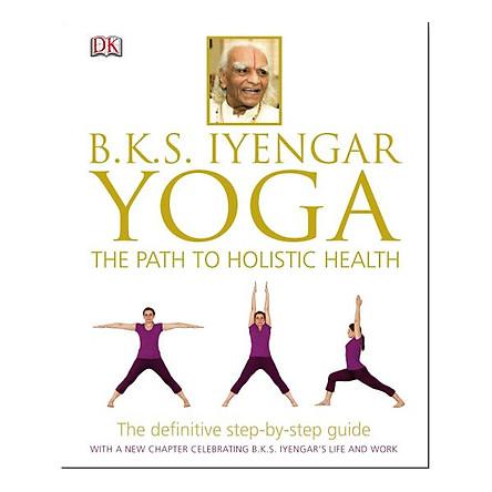 BKS Iyengar Yoga: The Path to Holistic Health