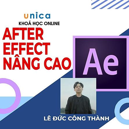 Khóa học DỰNG PHIM - After Effects nâng cao UNICA.VN