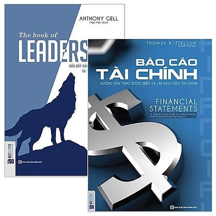 Combo The Book Of Leadership - Dẫn Dắt Bản Thân, Đội Nhóm Và Tổ Chức Vươn Xa + Báo Cáo Tài Chính - Hướng Dẫn Từng Bước Hiểu Và Lập Báo Cáo Tài Chính (Bộ 2 Cuốn)