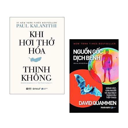 Combo 2 Cuốn Sách Hay Về Ngành Y: Khi Hơi Thở Hóa Thinh Không (Bìa Cứng) + Nguồn Gốc Dịch Bệnh