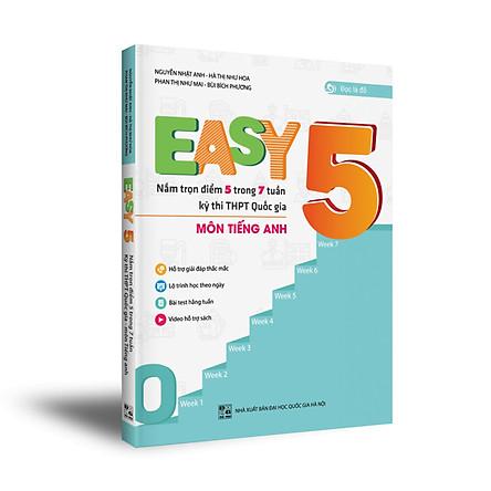 EASY 5 - Sách luyện thi THPT Quốc gia môn Tiếng Anh - Tiếng Anh là chuyện nhỏ - NXB Đại học Quốc gia Hà Nội - 2020