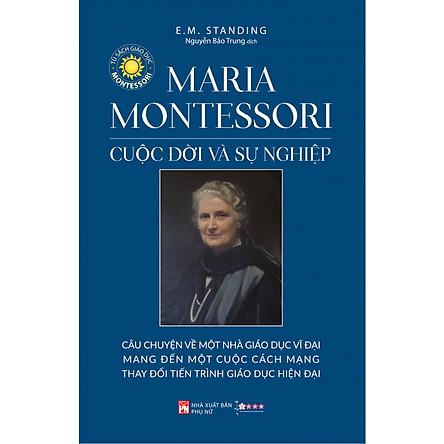 Maria Montessori Cuộc Đời Và Sự Nghiệp