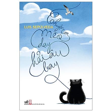 Chuyện Con Mèo Dạy Hải Âu Bay - Bìa Cứng - Tặng Kèm Sổ Tay