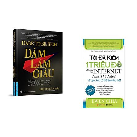 Combo 2 cuốn sách: Dám Làm Giàu + Tôi đã kiếm 1 triệu đô đầu tiên trên internet như thế nào và bạn cũng có thể làm được như thế