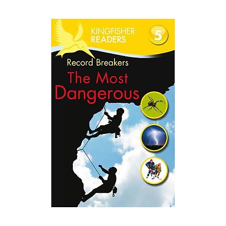 Kingfisher Readers Level 5: The Most Dangerous
