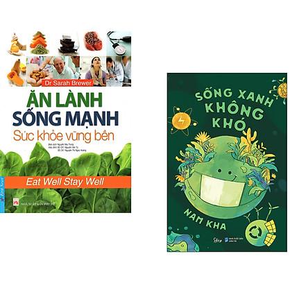 Combo 2 cuốn sách: Ăn Lành Sống Mạnh - Sức Khỏe Vững Bền + Sống Xanh Không Khó