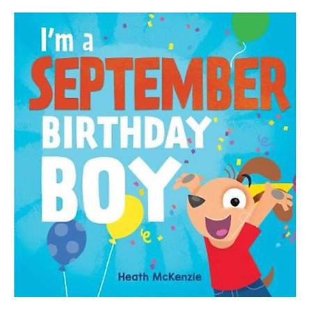 I'm A September Birthday Boy