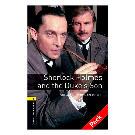 Oxford Bookworms Library (3 Ed.) 1: Sherlock Holmes And The Duke'S Son Audio CD Pack