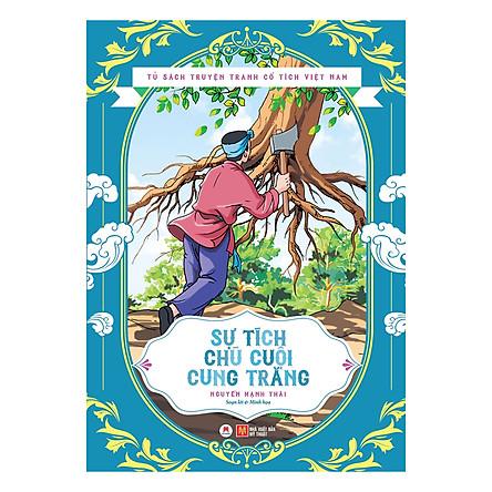 Tủ Sách Truyện Tranh Cổ Tích Việt Nam - Sự Tích Chú Cuội Cung Trăng