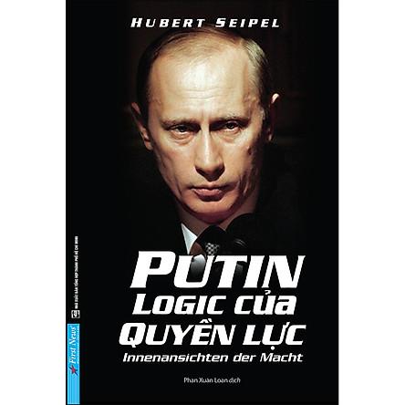 Putin Logic Của Quyền Lực (Tái Bản 2020)