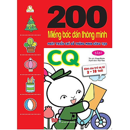 200 Miếng Bóc Dán Thông Minh 2-10 Tuổi - Phát Triển Chỉ Số Thông Minh Sáng Tạo CQ (Tập 2)