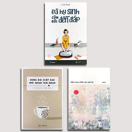 Combo 3 cuốn Đừng đợi kiếp sau mới quan tâm nhau + Đã hy sinh còn đòi đền đáp + Điều duy nhất còn sót lại