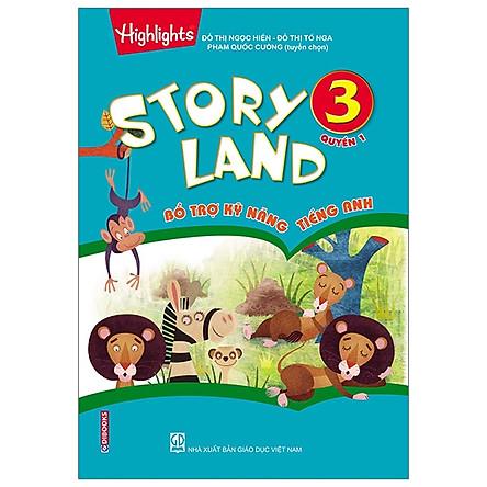 Story Land - Bổ Trợ Kỹ Năng Tiếng Anh 3 (Quyển 1)