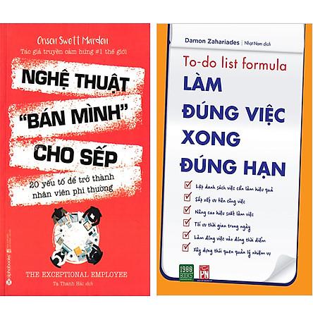 Combo 2 Cuốn Sách:  Nghệ Thuật Bán Mình Cho Sếp + Làm Đúng Việc Xong Đúng Hạn
