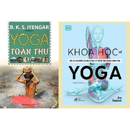 Combo Sách - Yoga Toàn Thư + Khoa Học Về Yoga
