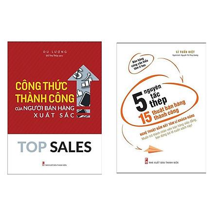 Combo Marketing - Bán Hàng Đỉnh Cao: Top Sales - Công Thức Bán Hàng Thành Công Của Người Bán Hàng Xuất Sắc + 5 Nguyên Tắc Thép - 15 Thuật Bán Hàng Thành Công (Tặng Kèm Bookmark Green Life)