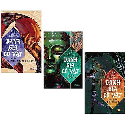 Trọn bộ truyện phiêu lưu huyền bí Danh Gia Cổ Vật: Kỳ Án Đầu Phật + Bí Ẩn Thanh Minh Thượng Hà Đồ + Hôi Của Đông Lăng