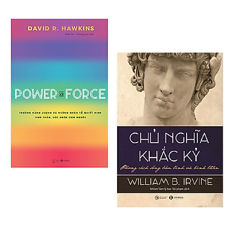 Combo sách tri thức: Chủ Nghĩa Khắc Kỷ - Phong Cách Sống Bản Lĩnh Và Bình Thản + Power Vs Force - Trường Năng Lượng Và Những Nhân Tố Quyết Định Tinh Thần Và Sức Khỏe Con Người