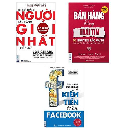 Combo 3 Cuốn:  Bán Hàng Bằng Trái Tim, Để Trở Thành Người Bán Hàng Giỏi Nhất Thế Giới, Bán Hàng, Quảng Cáo Và Kiếm Tiền Trên Facebooks