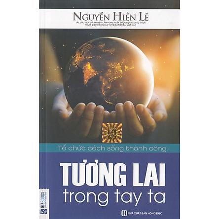 Tương Lai Trong Tay Ta - Tác Giả Nguyễn Hiến Lê (Quà Tặng Audio Book)