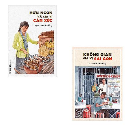 Bộ 2 cuốn tùy bút ẩm thực của tác giả Trần Tiến Dũng: Món Ngon Và Gia Vị Cảm Xúc - Không Gian Gia Vị Sài Gòn