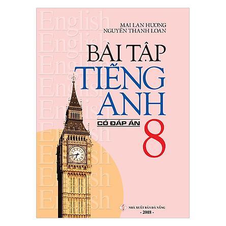 Bài Tập Tiếng Anh 8 (Có Đáp Án)