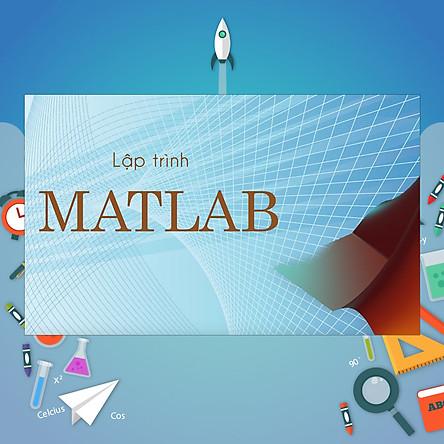 Khóa Học Lập Trình Matlab