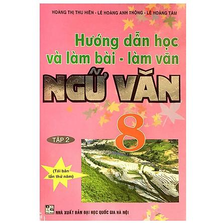 Hướng Dẫn Học Và Làm Bài - Làm Văn Ngữ Văn 8 (Tập 2)
