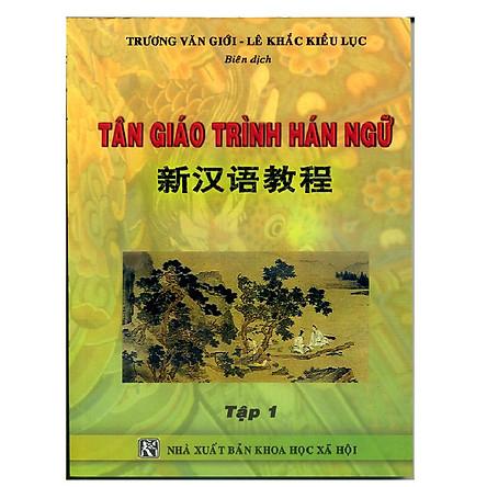 Tân Giáo Trình Hán Ngữ Tập 1