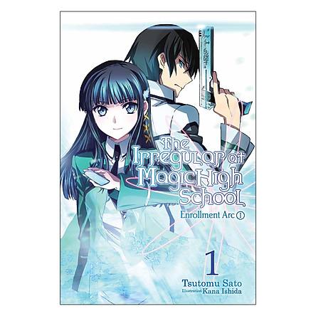 The Irregular At Magic High School, Volume 01: Enrollment Arc I (Light Novel)