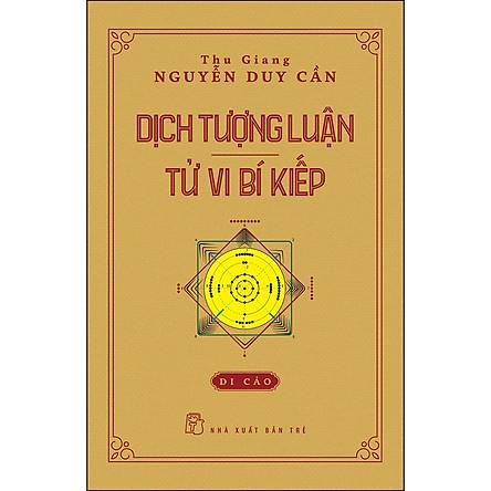 Dịch Tượng Luận - Tử Vi Bí Kiếp (Di Cảo)