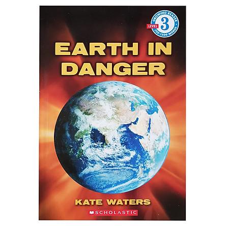 Scholastic Reader Level 3: Earth In Danger