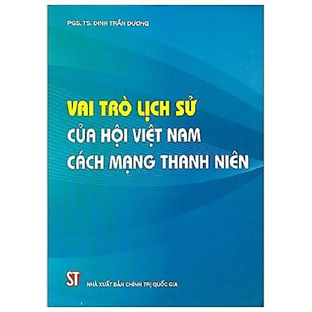 Sách Vai Trò Lịch Sử Của Hội Việt Nam Cách Mạng Thanh Niên