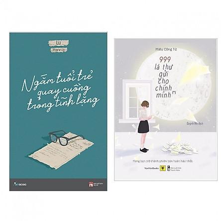 Combo tuổi trẻ: Ngắm Tuổi Trẻ Quay Cuồng Trong Tĩnh Lặng + 999 Lá Thư Gửi Cho Chính Mình (Bộ 2 cuốn) + Tặng kèm Bookmark