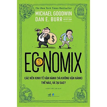 Sách - Economix - Các nền kinh tế vận hành (và không vận hành) thế nào và tại sao? (tặng kèm bookmark thiết kế)