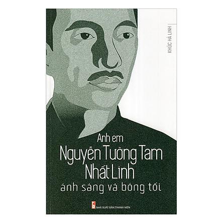 Anh Em Nguyễn Tường Tam, Nhất Linh - Ánh Sáng Và Bóng Tối