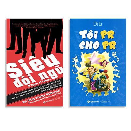 Combo Sách Kỹ Năng Làm Việc : Siêu Đội Ngũ + Tôi PR Cho PR