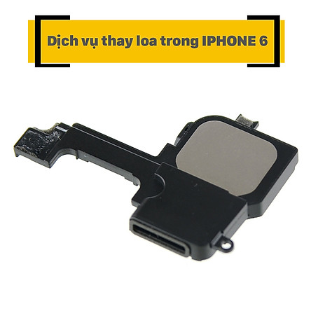 Dịch Vụ Thay Loa Trong iPhone 6