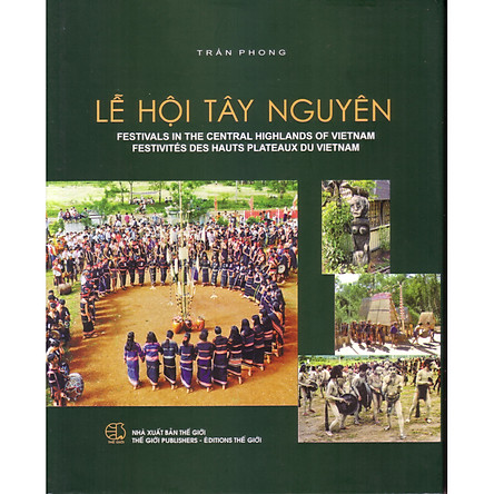 Lễ hội Tây Nguyên ( Festivals in the central Highlands of Vietnam )
