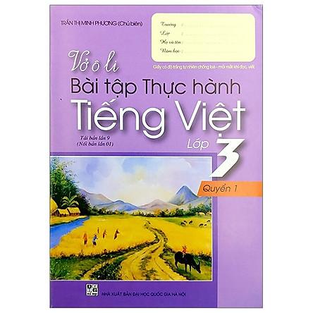 Vở Ô Li Bài Tập Thực Hành Tiếng Việt Lớp 3 - Tập 1 (2018)