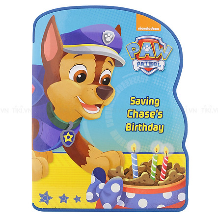 Nickelodeon Paw Patrol: Saving Chase's Birthday - Chú chó cứu hộ