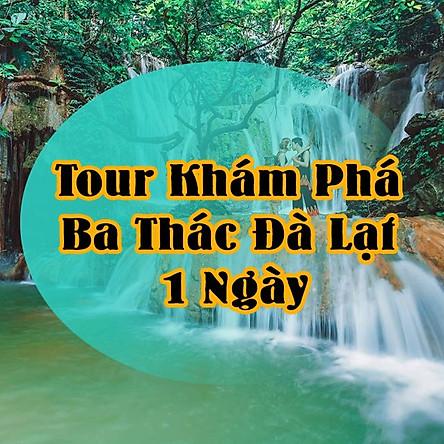Tour Khám Phá Ba Thác Đà Lạt 1 Ngày