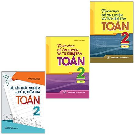 Sách: Combo 3 Cuốn Bài Tập Trắc Nghiệm Và Đề Tự Kiểm Tra Toán 2 + Tuyển Chọn Đề Ôn Luyện Và Tự Kiểm Tra Toán Lớp 2
