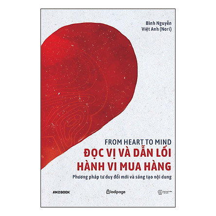From Heart to Mind - Đọc Vị Và Dẫn Lỗi Hành Vi Mua Hàng - Phương Pháp Tư Duy Đổi Mới Và Sáng Tạo Nội Dung
