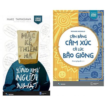Combo Sách Hay : Mặc Kệ Thiên Hạ - Sống Như Người Nhật + Cân Bằng Cảm Xúc, Cả Lúc Bão Giông - (Tặng Kèm Bookmark  Thiết Kế AHA)