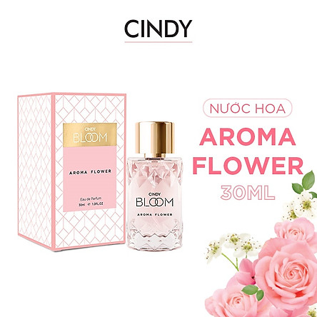 Nước hoa Cindy Bloom Aroma Flower 30ml chính hãng