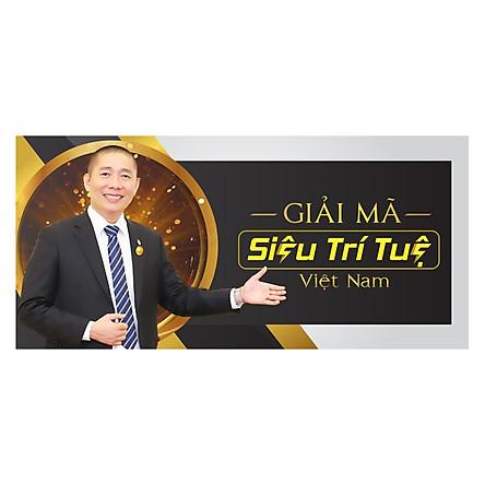 Khóa học Giải Mã Siêu Trí Tuệ Việt Nam