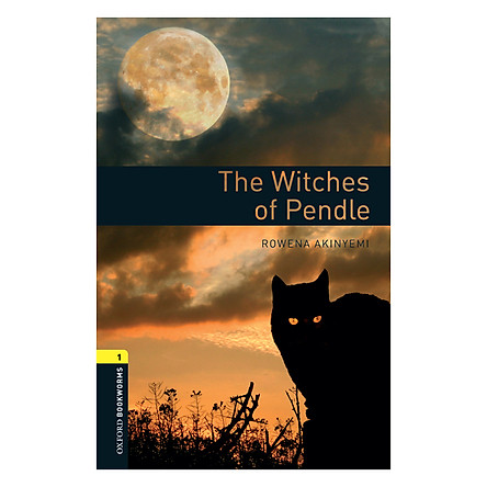 Oxford Bookworms Library (3 Ed.) 1: The Witches of Pendle