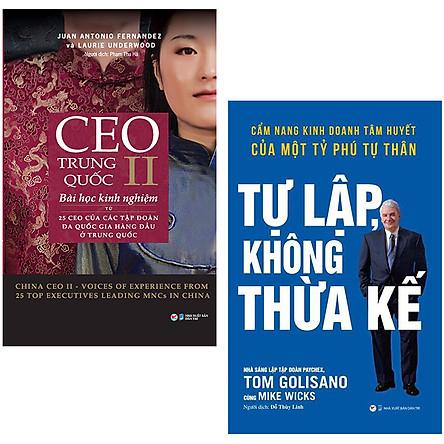 Combo 2 Cuốn: CEO Trung Quốc II + Tự Lập Không Thừ Kế - Cẩm Nang Kinh Doanh Tâm Huyết Của Một Tỷ Phú Tự Thân