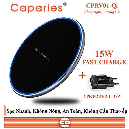 Sạc Nhanh Không Dây 15W CAPARIES CPRV01-Qi , Wireless Quick Charge, chuẩn Qi Apple cho Iphone, Samsung, Vivo, Oppo, Xioami, Huawei, Vsmart - Chính Hãng